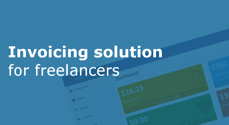 Fusioninvoice An Easy Invoicing Solution For Freelancers
