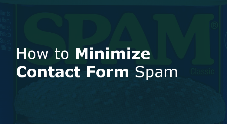 How to Minimize Contact Form Spam.