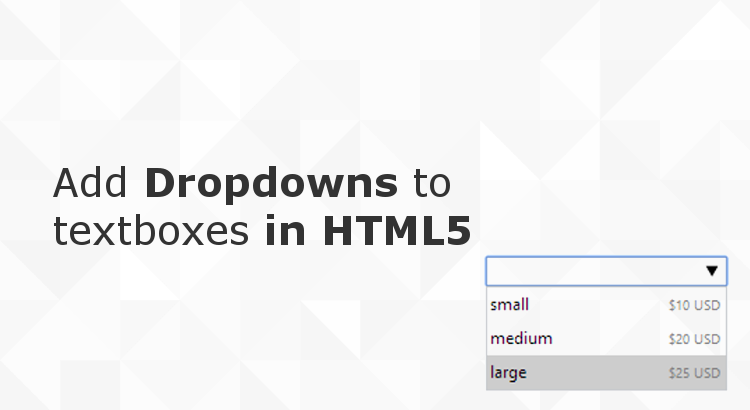 How to add dropdowns to  textboxes in HTML5